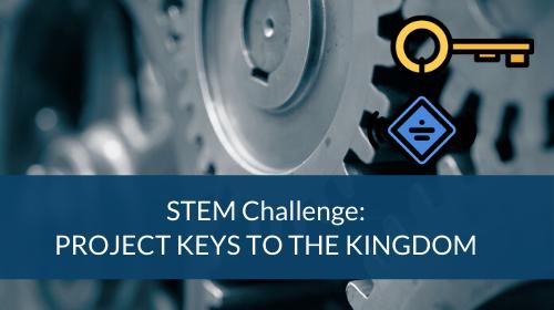 STEM Challenge - Project Keys to the Kingdom
