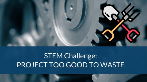 STEM Challenge - Project Too Good To Waste