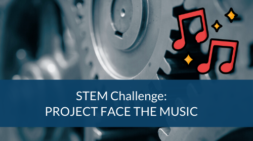 STEM Challenge - Project Face The Music
