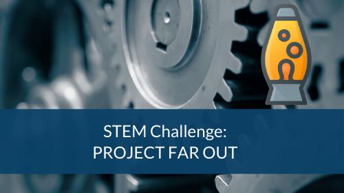 STEM Challenge - Project Far Out
