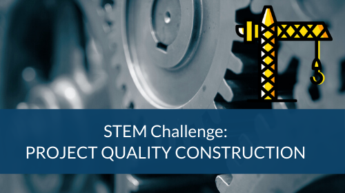 STEM Challenge - Project Quality Construction