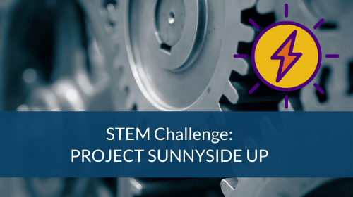 STEM Challenge - Project Sunnyside Up