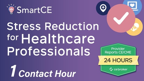Stress Reduction for the Healthcare Professional - 1 Contact Hour/20-684865