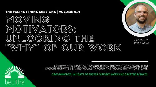 The #Slinkythink Sessions, Vol 014 | Moving Motivators: Unlocking The