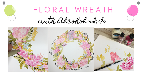How to Paint a Loose and Flowy Alcohol Ink Floral Wreath.