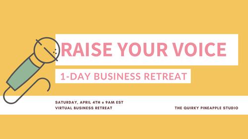 RAISE YOUR VOICE Virtual Retreat Q2 2020
