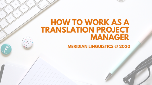 How to Work as a Translation Project Manager