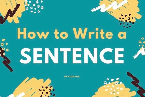How to Write a Splendid Sentence