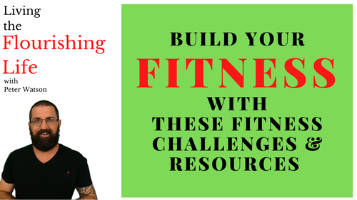 Live the Flourishing Life: Fitness Challenges and Resources