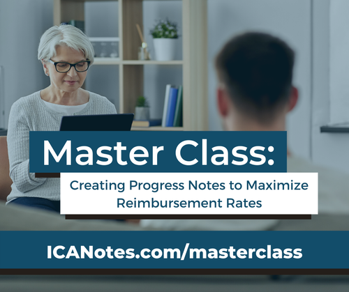 MASTER CLASS: Creating Progress Notes to Maximize Reimbursement Rates