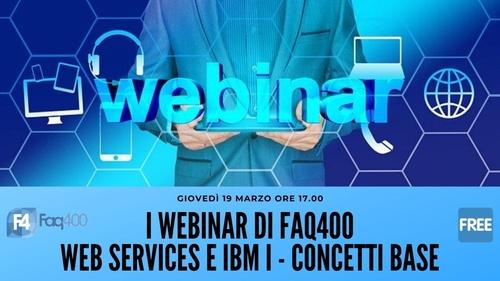 Webinar Faq400 - Web Services e IBM i - Introduzione