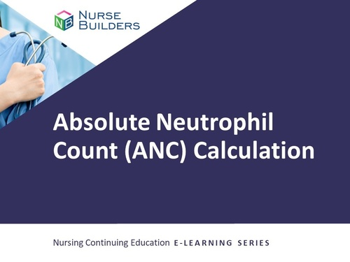 Absolute Neutrophil Count (ANC) Calculation