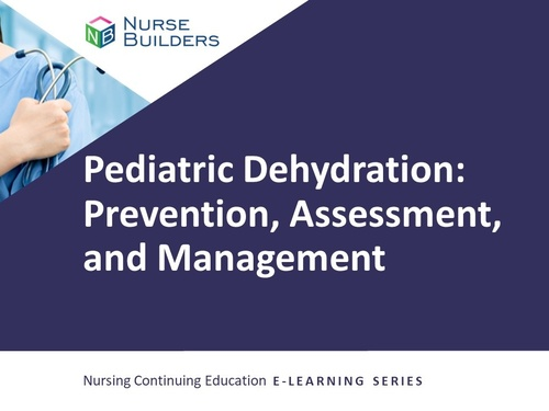 Prevention, Assessment and Management of Pediatric Dehydration