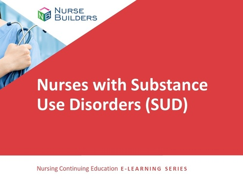 Nurses with Substance Use Disorders (SUD)
