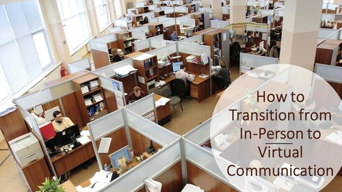 How to Transition from In-Person to Virtual Communication