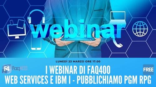 Webinar Faq400 - Web Services e IBM i - Pubblicare un RPG come Web Service