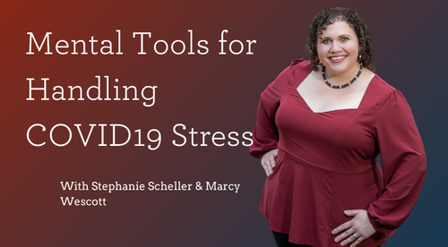 Mental Tools for Handling COVID19 Stress