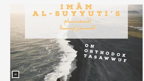 Imam al-Suyuti's Introduction to Orthodox Sufism