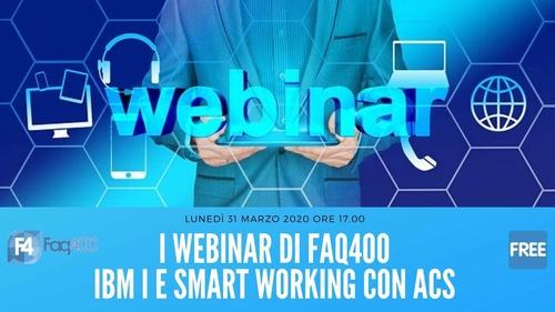 Webinar Faq400 - IBM i e Smart Working con ACS