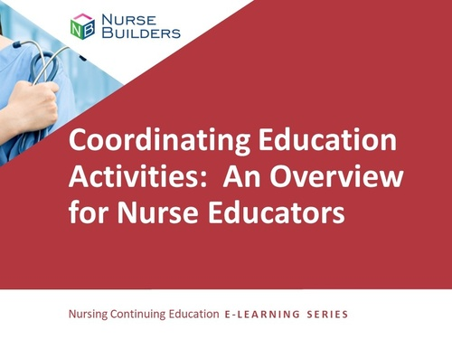 Coordinating Education Activities:  An Overview for Nurse Educators
