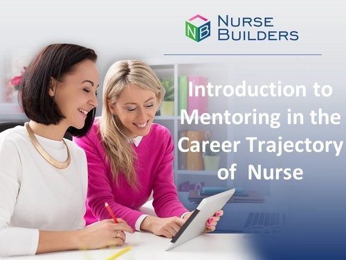 Introduction to Mentoring in the Career Trajectory of a Nurse