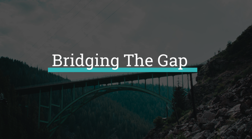 Course 3 - Bridging the Gap