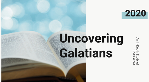 Uncovering Galatians:  Law, Faith, Freedom and the Holy Spirit