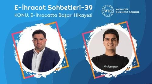 Webinar 39 | İlyas Erişmiş - E-İhracatta Başarı Hikayesi