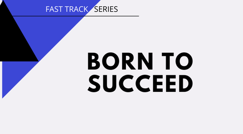 Born To Succeed (Fast Track Series)