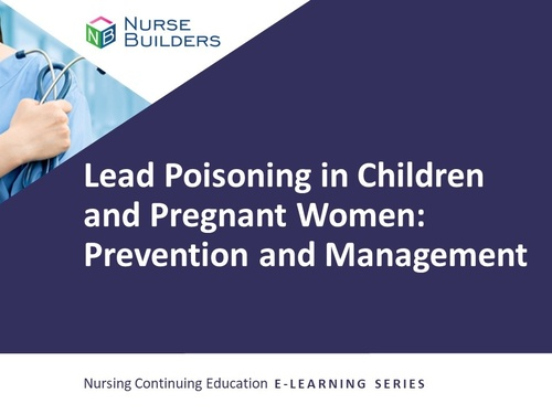 Lead Poisoning in Children and Pregnant Women: Prevention and Management