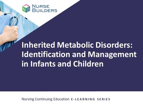Inherited Metabolic Disorders: Identification and Management in Infants and Children