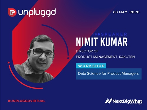 Data Science for Product Managers: Workshop by Nimit - Director of PM @Rakuten