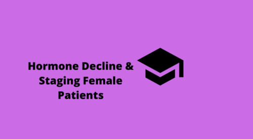 Hormone Decline and Staging Female Patients