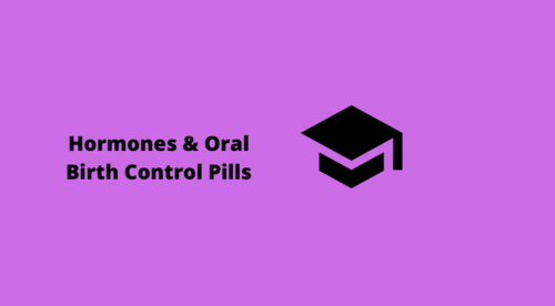 Hormones and Oral Birth Control Pills