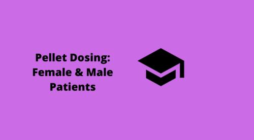 Pellet Dosing: Female & Male Patients