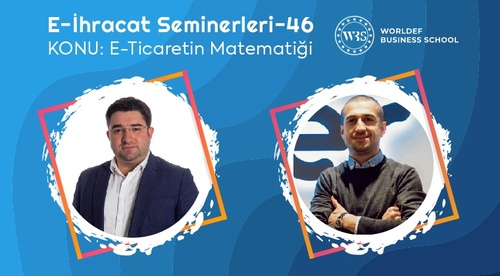 Webinar 46 | Mehmet Türkel - E-Ticaretin Matematiği