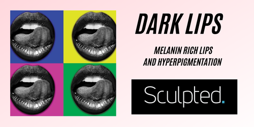 Dark Lips- Working with Melanin Rich and Hyperpigmented Lips