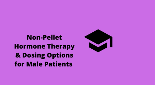 Non-Pellet Hormone Therapy & Dosing Options for Male Patients