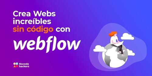 Crea webs 10 veces más rápido con Webflow