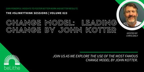 #SlinkyThink Sessions Vol 23: Leading Change -Kotter