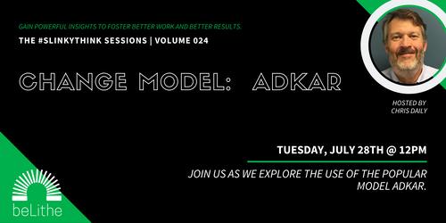 The #Slinkythink Sessions, Vol 024 | Change Model:  ADKAR