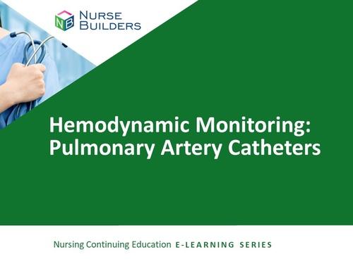 Hemodynamic Monitoring:  Pulmonary Artery Catheters