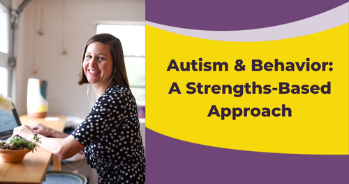 A Strengths-Based Approach to Autism & Behavior (October 2020)