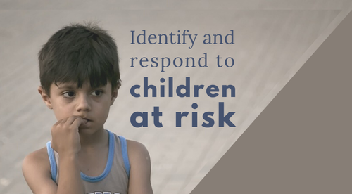 Identify and respond to children at risk