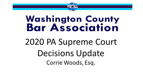 2020 PA Supreme Court Decisions Update (1 PA Substantive CLE Credit)