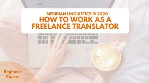 How to Work as a Freelance Translator (COMING SOON)