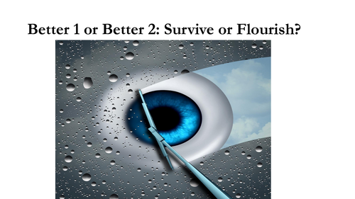 Better 1 or Better 2 Survive or Flourish