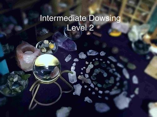 Intermediate Dowsing Level 2