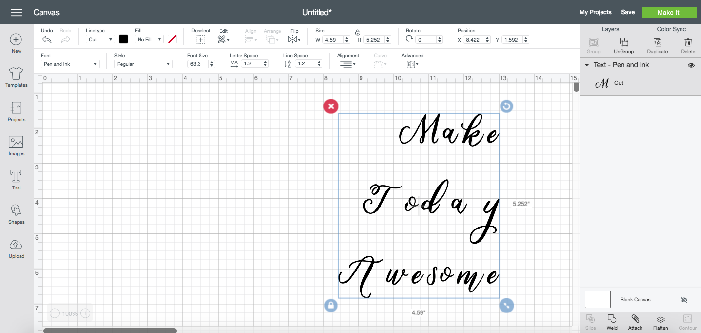 """Before: Pen & Ink """"Make Today Awesome"""" in Design Space."""