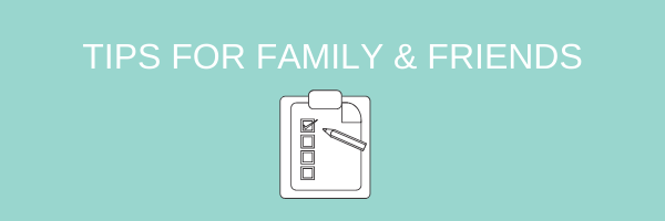 tips for family and friends